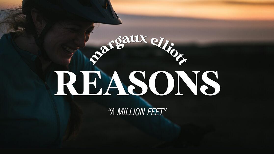 Reasons With Margaux Elliott - A Million Feet