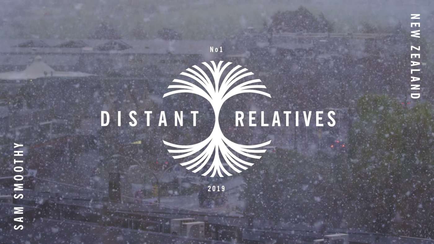 DISTANT RELATIVES: NEW ZEALAND WITH SAM SMOOTHY