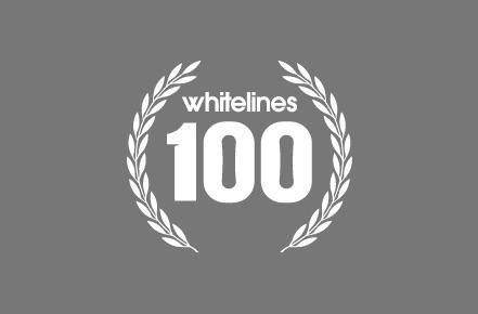 WHITELINES 100 AWARD.