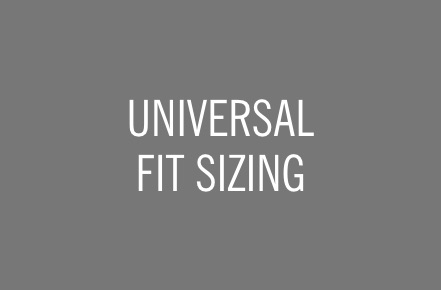UNIVERSAL FIT™ SIZING.