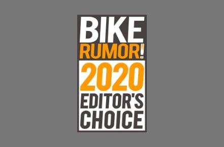 Bike Rumor Editor's Choice Award.
